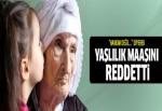 Rizeli kadın yaşlılık maaşını reddetti