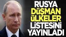 Rusya düşman ülkeler listesini yayınladı
