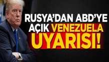 Rusya'dan ABD'ye açık Venezuela uyarısı