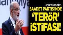 Saadet Partisi'nde 'terör' istifası! İlçe yönetimi de bıraktı