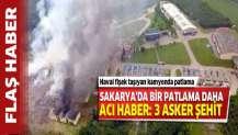 Sakarya'da şiddetli bir patlama daha! 3 şehit 12 yaralı...