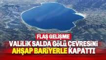 Salda Gölü çevresi ahşap bariyerle kapatıldı