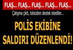 Şanlıurfa'da polis ekibine saldırı düzenlendı! Çatışma çıktı