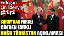 Saray'dan farklı Çin'den farklı Doğu Türkistan açıklaması