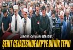 Şehit cenazesinde AKP'ye büyük tepki