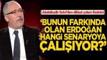 Selvi'den dikkat çeken ifadeler! 'Bunun farkında olan Erdoğan hangi senaryoya çalışıyor?'