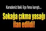Sinop'ta kaymakamlık sokağa çıkma yasağı ilan etti
