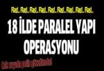 Sivas merkezli 18 ilde operasyon