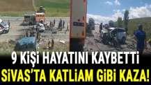 Sivas'ta katliam gibi kaza: 9 kişi hayatını kaybetti