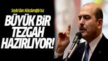 Soylu'dan Kılıçdaroğlu'na: Büyük bir tezgah hazırlıyor!