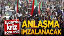 Sudan'da kriz bitti! Anlaşma imzalanacak