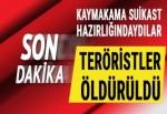 Suikast hazırlığındaki teröristler öldürüldü.