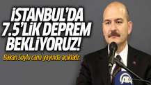 Süleyman Soylu'dan beklenen İstanbul depremi açıklaması