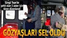 Süngü Tepe'de şehit olan 3 asker için tören düzenlendi... Gözyaşları sel oldu