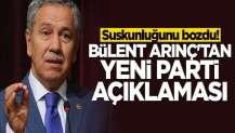 Suskunluğunu bozdu! Bülent Arınç'tan yeni parti açıklaması