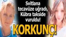 Svitlana tecavüze uğradı, Kübra takside vuruldu!