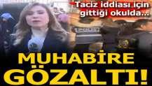Taciz iddiası için gittiği okulda Kanal D muhabirine gözaltı!