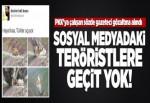Terör propagandasına izin yok!.