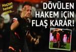 Trabzon'da dövülen hakem için flaş karar!