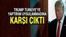 Trump, Türkiye'ye yaptırım yapılmasına karşı çıktı