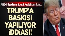 Trump'a baskısı yapılıyor iddiası! ABD'li işadamı Suudi Arabistan için...