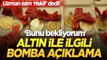 Tunç Şatıroğlu'ndan bomba altın açıklaması