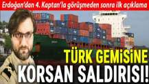 Türk gemisine korsan saldırısı! 1 kişi hayatını kaybetti, 15 kişi kaçırıldı