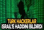 Türk hackerlar İsrail'e haddini bildirdi