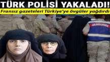 Türk polisi yakaladı! Fransız gazeteleri Türkiye'ye övgüler yağdırdı... Yazdır A Yazı Tipi Yorumlar 0