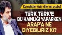 Türk Türk'e bu hainliği yaparken, Arap'a ne diyebiliriz ki?