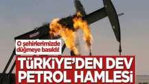 Türkiye'den dev petrol hamlesi! O şehirlerimizde düğmeye basıldı