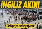 Türkiye'ye turist yağacak.