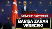Türkiye'den ABD'ye mesaj: Doğu Akdeniz'de barışa zarar verecek!