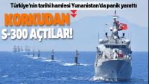 Türkiye'nin Doğu Akdeniz'deki hamlesi Yunanistan'da panik yarattı! S-300'leri açtılar.