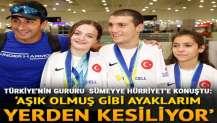 Türkiye'nin gururu Sümeyye Boyacı Hürriyet'e konuştu!