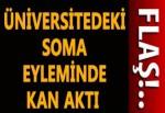 Üniversitedeki Soma eyleminde kan aktı