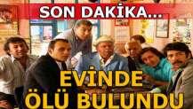 Ünlü oyuncu Kemal İnci evinde ölü bulundu