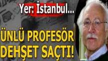 Ünlü profesör dehşet saçtı!