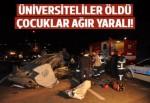 Uşak'ta korkunç kaza: 3 üniversiteli öldü, 6 yaralı var