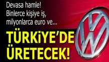 Volkswagen'den Türkiyeye devasa yatırım