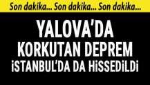 Yalova'da deprem! İstanbul'da da hissedildi...