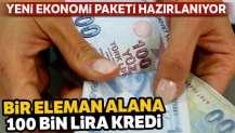 Yeni ekonomi paketi hazırlanıyor: Bir eleman alana 100 bin lira kredi