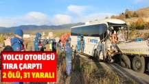 Yolcu otobüsü tıra çarptı: 2 ölü, 31 yaralı