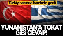 Yunanistan'a tokat gibi cevap! Türkiye anında harekete geçti