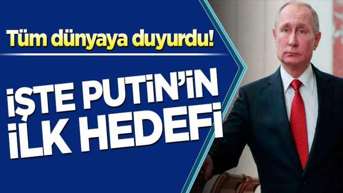 Tüm dünyaya duyurdu! İşte Putin'in ilk hedefi