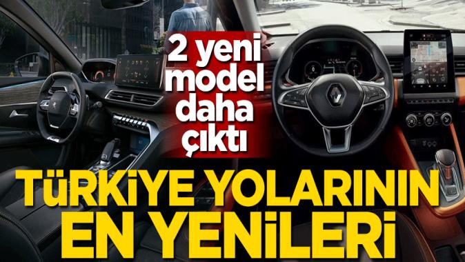 Türkiye yollarının en yenileri! İki model daha çıktı