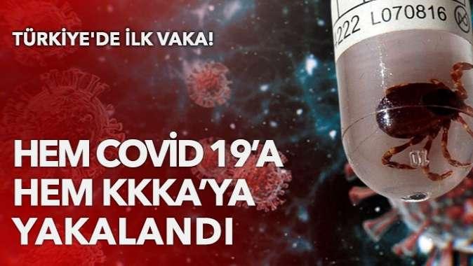Türkiye'de ilk: Hem koronavirüse hem KKKA'ya yakalandı