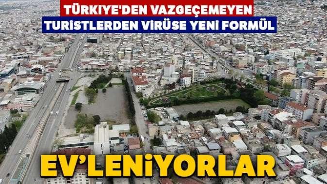Türkiye'den vazgeçemeyen turistlerden virüse yeni formül