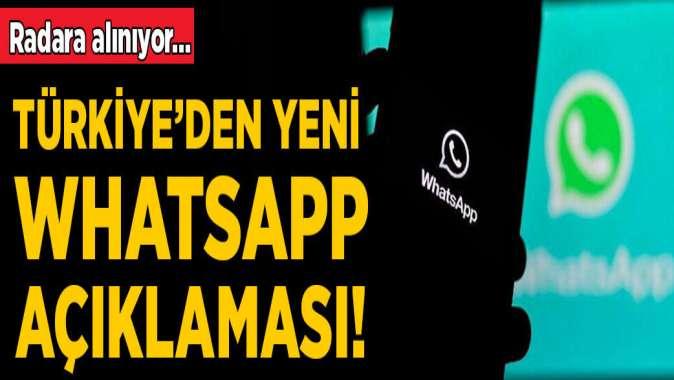 Türkiye'den yeni WhatsApp açıklaması!