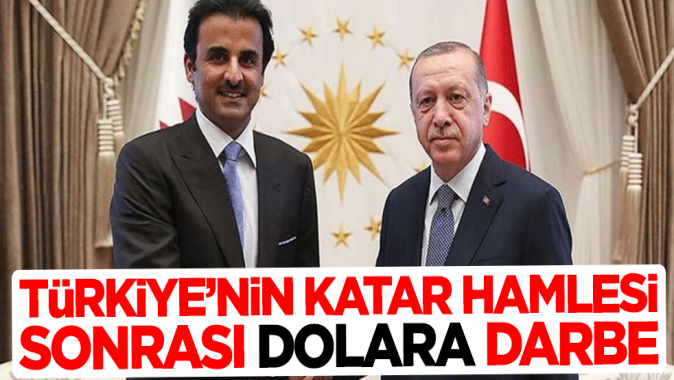 Türkiyenin Katar hamlesi sonrası dolara darbe!